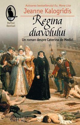 Regina diavolului. Un roman despre Caterina de Medici