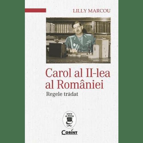 Carol al II-lea al României. Regele trădat