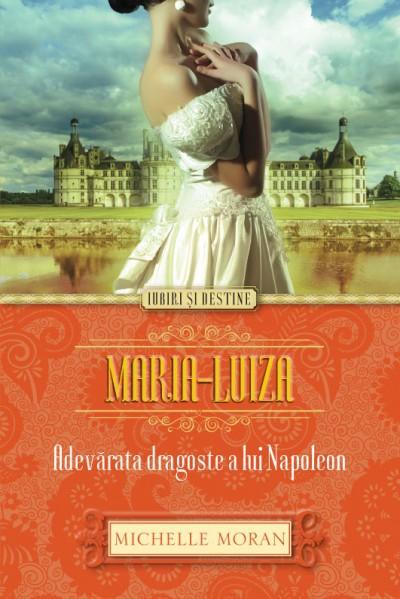 Maria-Luiza, adevărata dragoste a lui Napoleon