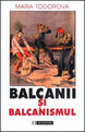 Balcanii și balcanismul