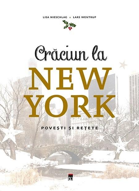 Crăciun la New York: Rețete și povești