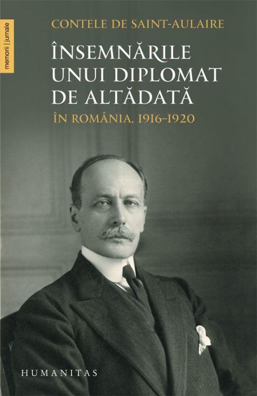 Însemnările unui diplomat de altădată în România, 1916–1920