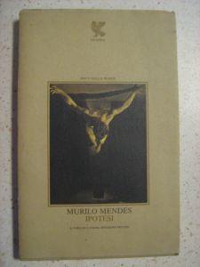 Murilo Mendes, Ipotesi