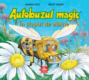 Autobuzul magic. In stupul de albine | Carti de Povesti
