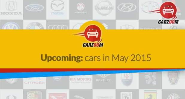 Upcoming Cars in May 2015