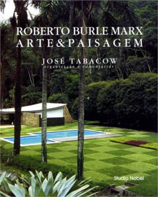 Roberto Burle Marx Arte & Paisagem - livrariacultura.com.br