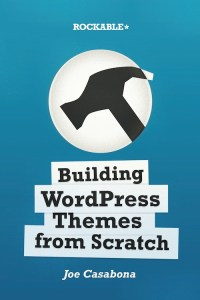 Building WordPress Themes from Scratch