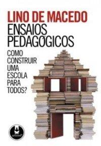 Como-construir-uma-escola-para-todos-207x300_lino de macedo ensaios pedagógicos