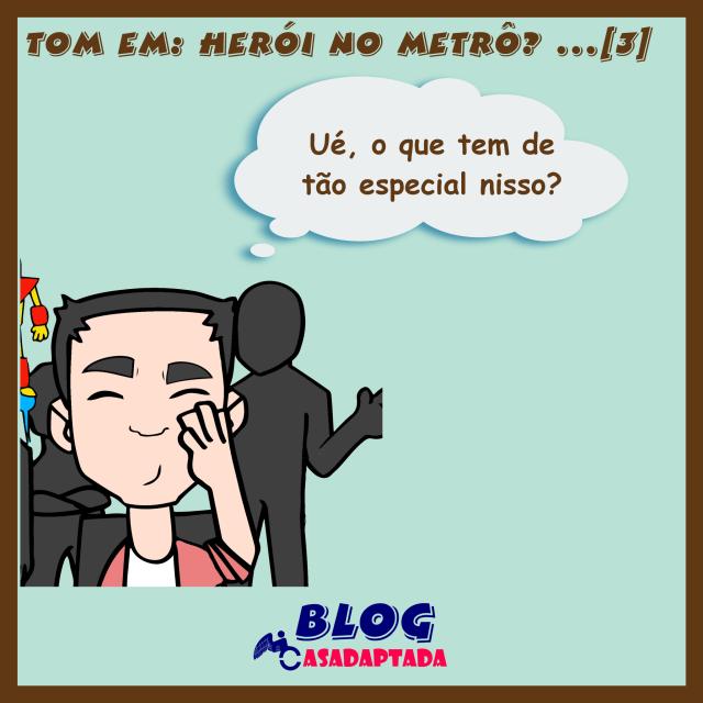 feed3 TOM EM… HERÓI NO METRÔ