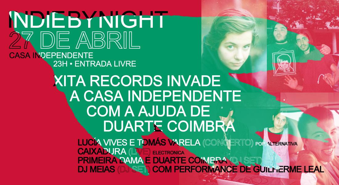 IndieByNight | Xita Records invade a Casa Independente com a ajuda de Duarte Coimbra | 27 Abr | 23h