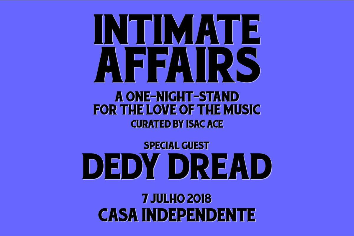 Intimate Affairs Ep.002 – Isac Ace convida Dedy Dread | 7 JUL | 23h
