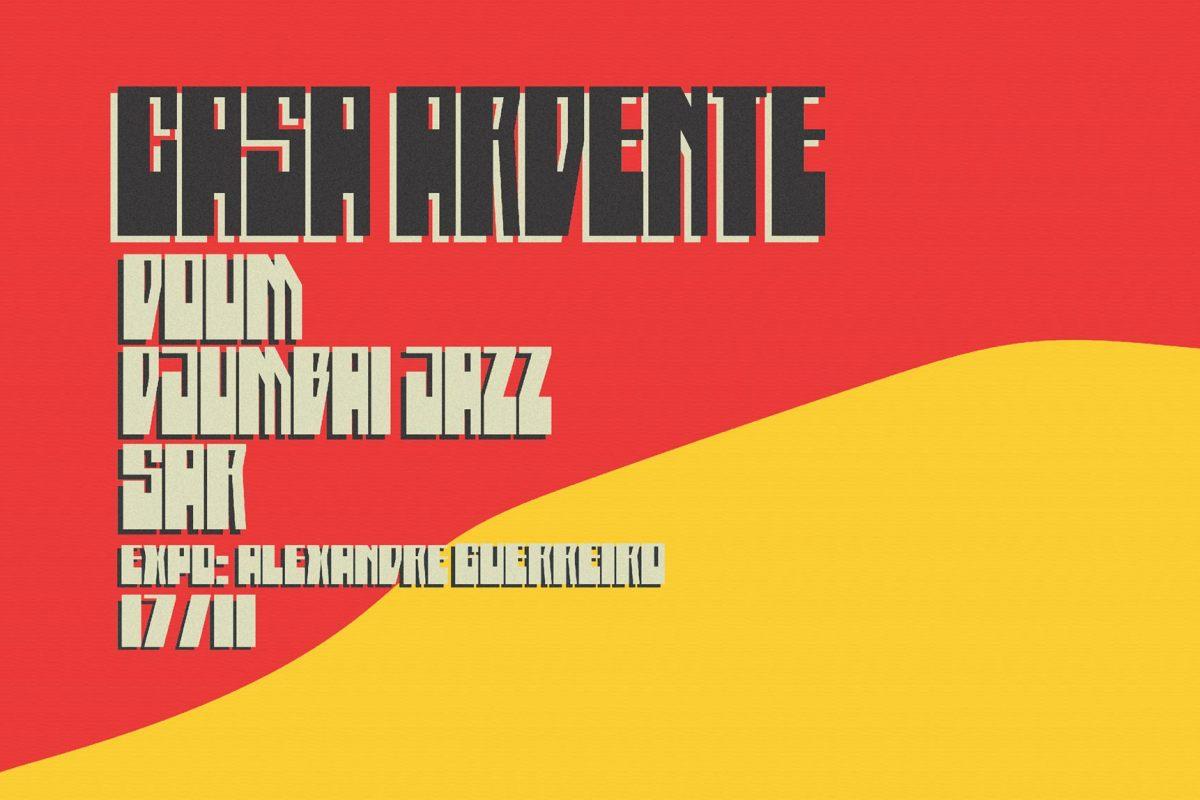 CASA ARDENTE   Djumbai Jazz, Doum, Sar   17NOV   22H30