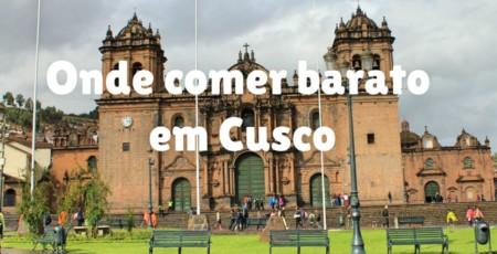 Onde comer bem e barato em Cusco