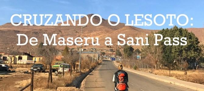 Como atravessar o Lesoto, de Maseru a Sani Pass