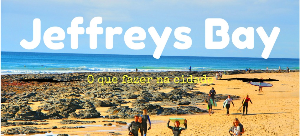 Jeffreys Bay, a cidade do surf na África do Sul