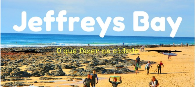 Jeffreys Bay, a cidade do surf na África do Sul
