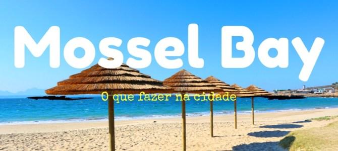 O que fazer em Mossel Bay, na África do Sul