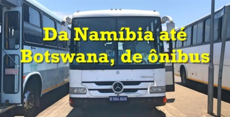 Como ir da Namíbia até Botswana, de ônibus