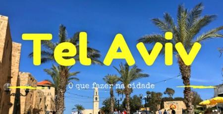 O que fazer em Tel Aviv, Israel