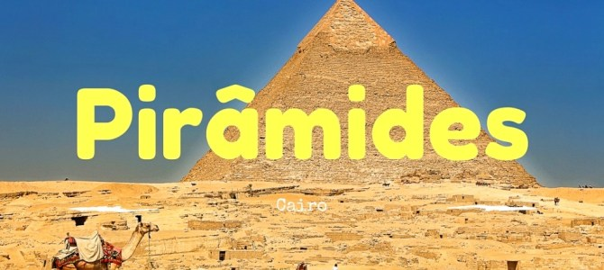 Como visitar as Pirâmides no Cairo