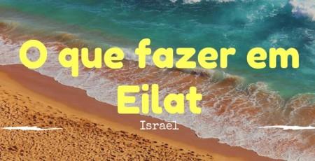 O que fazer em Eilat, Israel