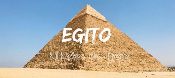 Como comprar bilhetes de trem no Egito – (online) passo-a-passo