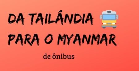 Como ir da Tailândia para o Myanmar de ônibus