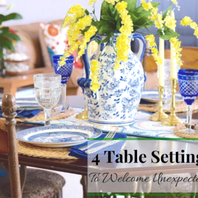 4 Table Setting Tips to Welcome Unexpected Guests