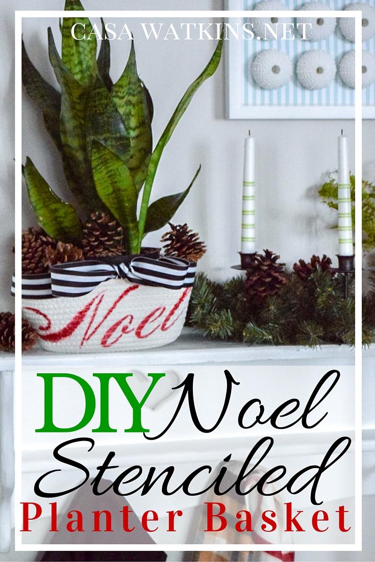 Noel Stenciled Planter Basket Create And Share Casa Watkins Living