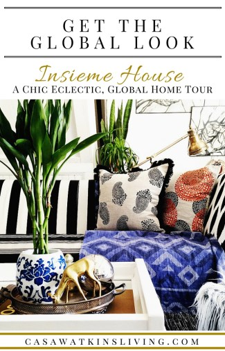 Global eclectic style home tour of Insieme House