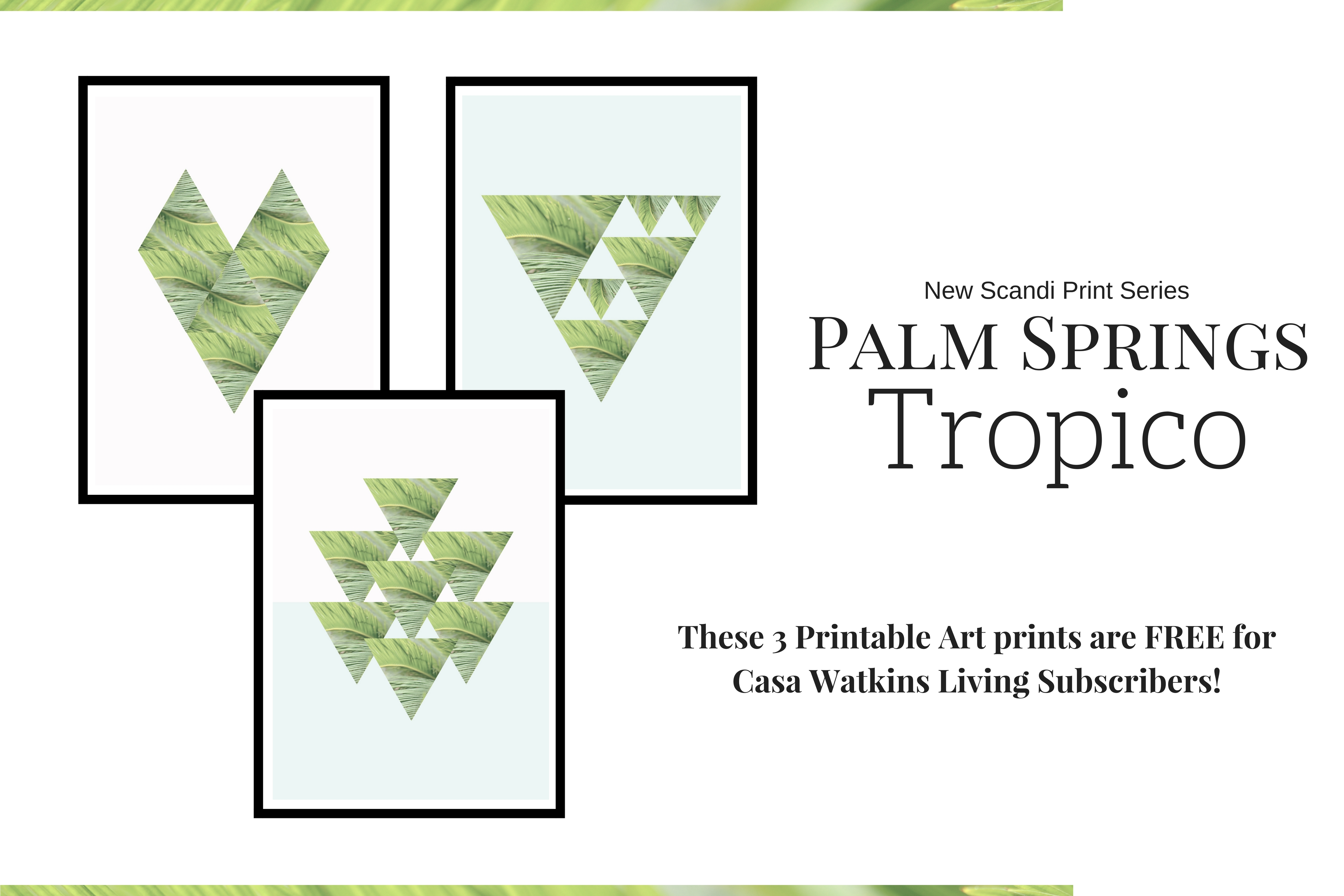 Free Scandi style prints with tropical flair for Subscribers