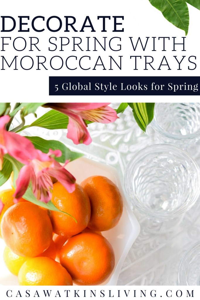 5 ways to use Moroccan trays for spring decorating