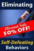 Eliminating Self-Defeating Behaviors