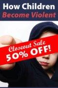 How Children Become Violent