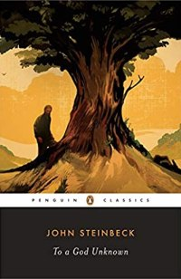 To A God Unknown, by John Steinbeck