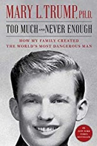 Too Much and Never Enough, by Mary Trump