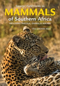 Stuarts' Guide to Mammals of Southern Africa