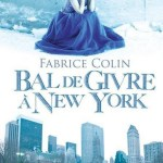 Bal de Givre à New York – Fabrice Colin