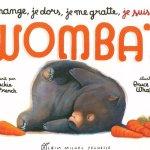 Je mange, je dors, je me gratte, je suis un wombat