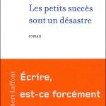 Les petits succès sont un désastre – de Sonia David