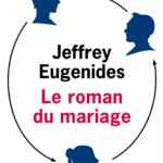 Le roman du mariage – Jeffrey Eugenides