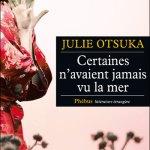Certaines n'avaient jamais vu la mer – de Julie Otsuka
