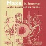 Maxa, la femme la plus assassinée du monde