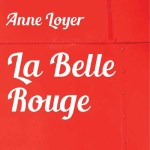 La belle rouge – Anne Loyer