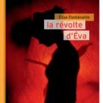 La révolte d'Eva – Elise Fontenaille