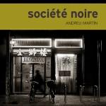 Société noire d'Andreu Martin, polar au cœur de la mafia chinoise