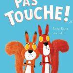 Pas touche ! – Rachel Bright et Jim Field (Gautier Languereau)