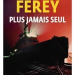 Plus jamais seul – Caryl Férey (Gallimard)