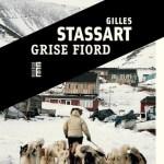 Grise fiord – Gilles Stassart (Rouergue)