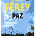 Paz – Caryl Férey (Gallimard)